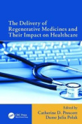The Delivery of Regenerative Medicines and Their Impact on Healthcare