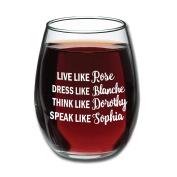 Golden Girls Funny Wine Glass 440ml - Inspired By Golden Girls Best Friends Quote - Unique Birthday Gift For Women - Live Like Rose Dress Like Blanche Think Like Dorothy Speak Like Sophia - Evening Mug
