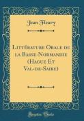 Litterature Orale de la Basse-Normandie (Hague Et Val-de-Saire)  [FRE]