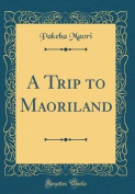 A Trip to Maoriland