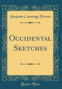 Occidental Sketches