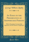 An Essay on the Preservation of Shipwrecked Persons