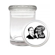 That's What She Said 2 Funny Office Bad Joke Medical Odourless Glass Jar