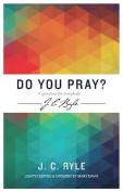Do you pray? A question for everybody