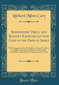 Skirmishers' Drill and Bayonet Exercise (as Now Used in the French Army)