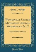 Weaverville United Methodist Church, Weaverville, N. C