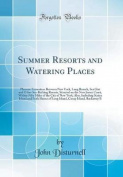 Summer Resorts and Watering Places