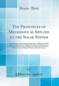 The Principles of Mechanics as Applied to the Solar System