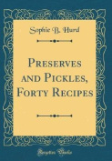 Preserves and Pickles, Forty Recipes