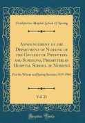 Announcement of the Department of Nursing of the College of Physicians and Surgeons, Presbyterian Hospital School of Nursing, Vol. 22