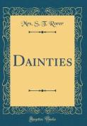 Dainties (Classic Reprint)