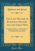 The Last Decade of European History and the Great War