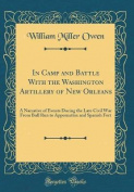 In Camp and Battle with the Washington Artillery of New Orleans