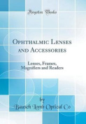 Ophthalmic Lenses and Accessories