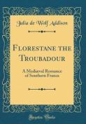 Florestane the Troubadour