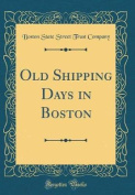 Old Shipping Days in Boston