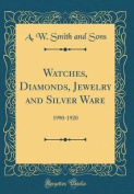 Watches, Diamonds, Jewelry and Silver Ware