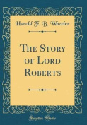 The Story of Lord Roberts