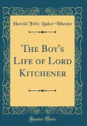 The Boy's Life of Lord Kitchener