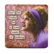 Don't let today be total waste of makeup. Retro Humour Single Mug Coaster
