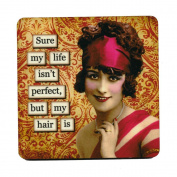 Sure my life isn't perfect, but my hair is. Retro Humour Single Mug Coaster