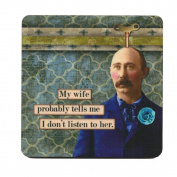 My wife probably tells me I don't listen to her. Retro Humour Single Mug Coaster