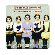 No one will ever be as entertained BY US as us. Retro Humour Single Mug Coaster