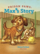Prison Paws: Max's Story