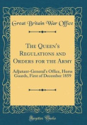 The Queen's Regulations and Orders for the Army