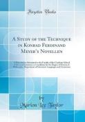 A Study of the Technique in Konrad Ferdinand Meyer's Novellen