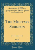 The Military Surgeon, Vol. 31
