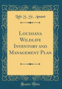 Louisiana Wildlife Inventory and Management Plan