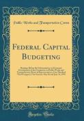 Federal Capital Budgeting