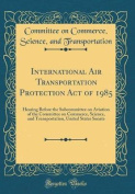 International Air Transportation Protection Act of 1985