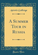 A Summer Tour in Russia