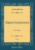 Aristophanes, Vol. 3