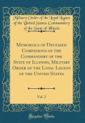 Memorials of Deceased Companions of the Commandery of the State of Illinois, Military Order of the Loyal Legion of the United States, Vol. 2 (Classic