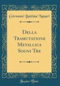 Della Tramutatione Metallica Sogni Tre  [ITA]