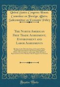 The North American Free Trade Agreement; Environment and Labor Agreements