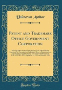 Patent and Trademark Office Government Corporation