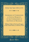 Addresses of Commanders at Annual Banquets of the Commandery of the State of Michigan