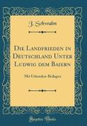 Die Landfrieden in Deutschland Unter Ludwig Dem Baiern [GER]