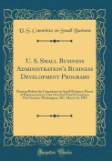 U. S. Small Business Administration's Business Development Programs