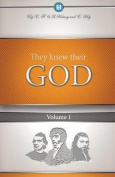 They Knew Their God Volume 1