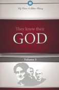 They Knew Their God Volume 3