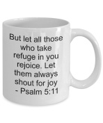 Bible Verse Coffee Mug– But let...joy –Psalm 5:11– Inspirational Christian Scripture Quote Cup Gift for Men, Women, Mom, Dad, Teacher