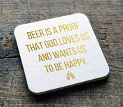 "dRINK. Barware ""Beer is a proof that God loves us And Wants us to be happy"" 100 10cm Round Heavyweight Blank White Paper Pulpboard Coasters LetterPress Gold Foil Printing"