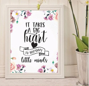 Teachers gifts - It takes a big heart to help shape little minds wall decor - nursery décor - calligraphy print -students room decor - school decor-learning quotes-Floral Watercolour Print - home decor