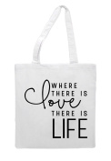 Where There Is Love There Is Life Statement Tote Bag Shopper