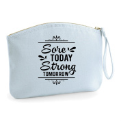 Sore Today Strong Tomorrow Fitness Motivation Statement Make Up Bag - Organic Cosmetic Wristlet Case